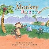 The Monkey and the Rainbow, Erinn Stiles, 1477269185