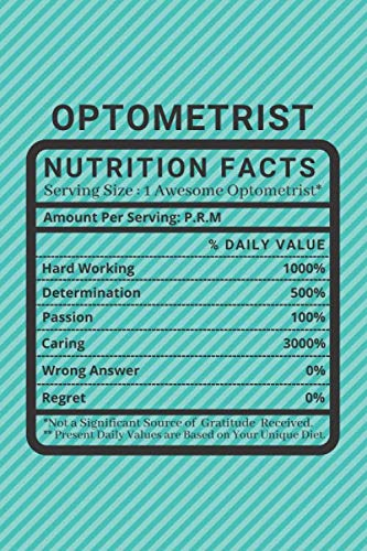 Optometrist Nutritional Facts: Best Funny Optometrist Birthday / Appreciation Gift for Optometrist.Gifts for Optometrist Students . Blank Notebook / Journal / Dairy.