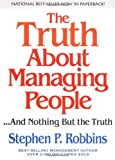 img - for The Truth About Managing People...And Nothing But the Truth by Stephen P. Robbins (2003-06-21) book / textbook / text book