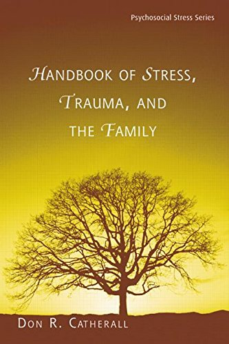 Handbook of Stress, Trauma, and the Family (Psychosocial Stress Series)