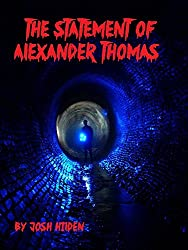 The Statement of Alexander Thomas: A Mythos Short Story (Free Story Friday Book 8)