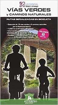 Vías Verdes Y Caminos Naturales: Rutas Señalizadas En Bicicleta-volumen 2 (zona Sur) por Bernard Datcharry Tournois epub