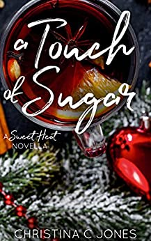 A Touch of Sugar (Sweet Heat Book 3) by [Jones, Christina C.]