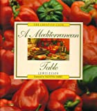 img - for A Mediterranean Table (Creative Cook Series) book / textbook / text book