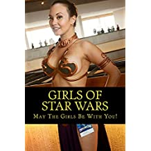 Girls Of Star Wars: May The Girls Be With You