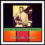 Blind Willie Johnson [Explicit]