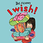 I Wish! | Bel Mooney