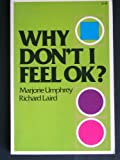 Why Don't I Feel OK?, Marjorie Umprey and Richard Laird, 0890810419