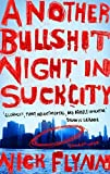 img - for Another Bullshit Night in Suck City by Nick Flynn (2005-02-17) book / textbook / text book