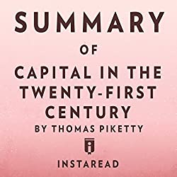 Summary of Capital in the Twenty-First Century by Thomas Piketty | Includes Analysis
