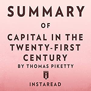 Summary of Capital in the Twenty-First Century by Thomas Piketty | Includes Analysis Audiobook