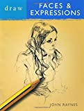Draw Faces and Expressions, John Raynes, 0713683236