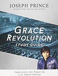 Grace Revolution Study Guide: Experience the Power to Live Above Defeat