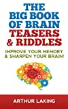 The Big Book of Brain Teasers & Riddles: Improve your Memory & Sharpen your Brain!