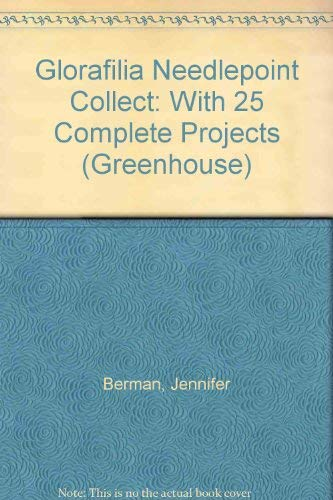 Glorafilia Needlepoint Collect: With 25 Complete Projects (Greenhouse)