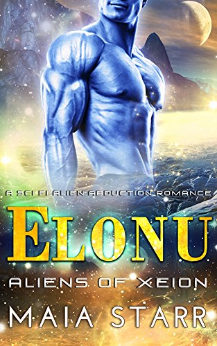 Elonu (A Sci Fi Alien Abduction Romance) (Aliens Of Xeion)