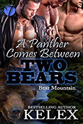 A Panther Comes Between Two Bears (Bear Mountain Book 19)