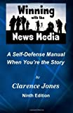 Winning with the News Media, Clarence Jones, 1495376176