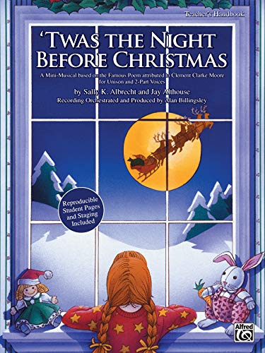 - 'Twas the Night Before Christmas: A Christmas Mini-Musical for Unison and 2-Part Voices (Teacher's Handbook)
