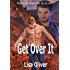 Get Over It (The Gods Made Me Do It Book 1)