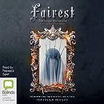 Fairest: Levana's Story: The Lunar Chronicles, Book 3.5   Marissa Meyer