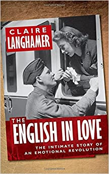 Book The English in Love: The Intimate Story of an Emotional Revolution