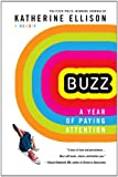 Buzz: A Year of Paying Attention