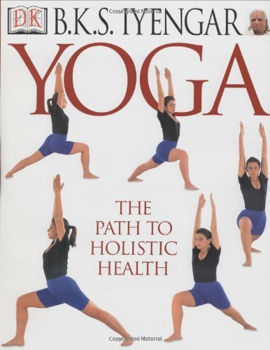 Read Online By B.K.S. Iyengar Yoga: THE PATH TO HOLISTIC HEALTH [Hardcover] ebook