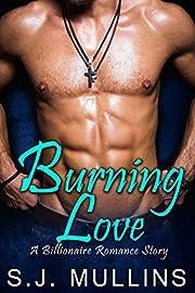 Burning Love: A Billionaire Romance Story