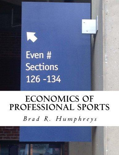 Economics of Professional Sports by Dr. Brad R. Humphreys (2013-11-01)