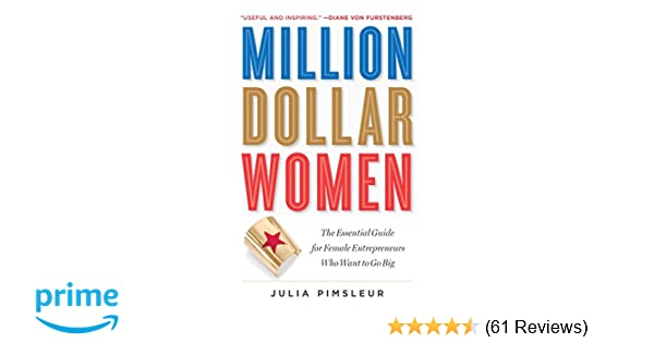 Amazon million dollar women the essential guide for female amazon million dollar women the essential guide for female entrepreneurs who want to go big 9781476790305 julia pimsleur books fandeluxe Gallery