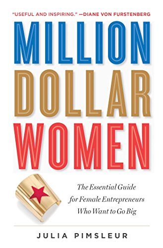 Million Dollar Women: The Essential Guide for Female Entrepreneurs Who Want to Go Big