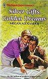 Silver Gifts, Golden Dreams (Harlequin Superromance No. 413)