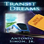 Transit Dreams | Antonio Simon Jr.