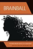 Brainball: Teaching Inquiry Music as a Team Sport