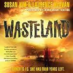 Wasteland: Wasteland Trilogy, Book 1 | Susan Kim