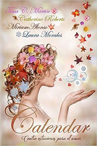 Cuatro estaciones para el amor (Spanish Edition): Laura Morales, Miriam Alonso, Catherine Roberts, Tessa C. Martín, Olalla Pons: 9781523933969: Amazon.com: ...