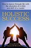 Holistic Success, Robert Puff and Kristen M. White Psy.D., 1482310864