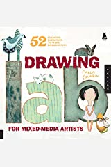 Drawing Lab for Mixed-Media Artists:52 Creative Exercises to Make Drawing Fun (Lab Series) Kindle Edition