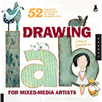 Drawing Lab for Mixed-Media Artists:52 Creative Exercises to Make Drawing Fun (Lab Series)