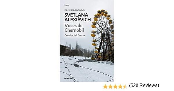 Voces de Chernóbil: Crónica del futuro Ensayo | Crónica: Amazon.es: Alexiévich, Svetlana: Libros