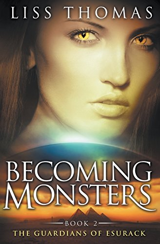 Book: Becoming Monsters - Guardians of Esurack (Volume 2) by Liss Thomas
