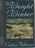 The Weight of Winter, Cathie Pelletier, 0670840904