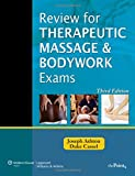 img - for Review for Therapeutic Massage and Bodywork Exams (LWW Massage Therapy and Bodywork Educational Series) book / textbook / text book