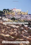 Daily Bread for Your Mind and Soul, Fayek S. Hourani, 1479711179