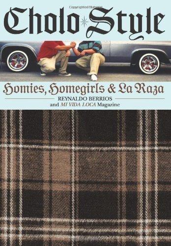 Cholo Style: Homies, Homegirls and La Raza by Reynaldo Berrios (2006-10-01)