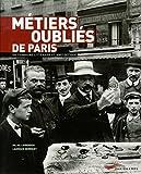Métiers oubliés de Paris : Dictionnaire littéraire et anecdotique