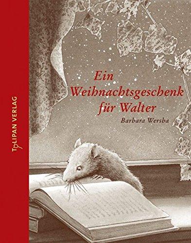 Ein Weihnachtsgeschenk für Walter Gebundenes Buch – September 2007 Barbara Wersba Tulipan 3939944068 Weihnachten