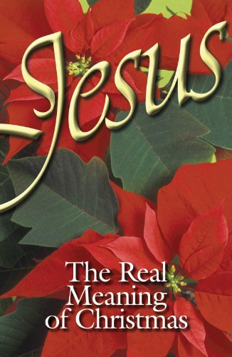 Jesus, The Real Meaning of Christmas (Pack of 25) (American Tract Society)
