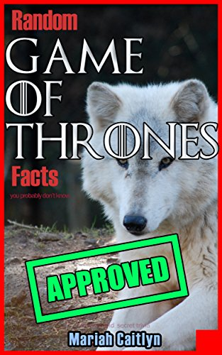 Random Game of Thrones Facts You Probably Don't Know: Fun Facts and Secret Trivia -